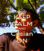 KEEP CALM AND Casian ON - Personalised Poster A4 size