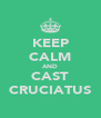 KEEP CALM AND CAST CRUCIATUS - Personalised Poster A4 size