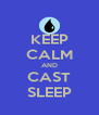 KEEP CALM AND CAST SLEEP - Personalised Poster A4 size