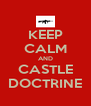 KEEP CALM AND CASTLE DOCTRINE - Personalised Poster A4 size
