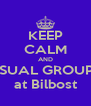 KEEP CALM AND CASUAL GROUPIES at Bilbost - Personalised Poster A4 size