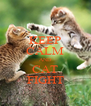 KEEP CALM AND CAT FIGHT - Personalised Poster A4 size
