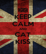 KEEP CALM AND CAT KISS - Personalised Poster A4 size