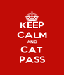 KEEP CALM AND CAT PASS - Personalised Poster A4 size