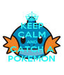 KEEP CALM AND CATCH A POKEMON - Personalised Poster A4 size