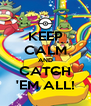 KEEP CALM AND CATCH 'EM ALL! - Personalised Poster A4 size