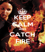 KEEP CALM AND CATCH FIRE - Personalised Poster A4 size