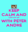 KEEP CALM AND CATCH UP WITH PETER ANDRE - Personalised Poster A4 size