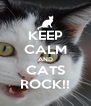KEEP CALM AND CATS ROCK!! - Personalised Poster A4 size