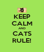 KEEP CALM AND CATS RULE! - Personalised Poster A4 size