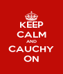 KEEP CALM AND CAUCHY ON - Personalised Poster A4 size