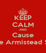 KEEP CALM AND Cause Chase Armistead Sucks - Personalised Poster A4 size