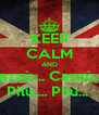 KEEP CALM AND Cazzù.... Cazzù....  Pilù.... Pilù...  - Personalised Poster A4 size