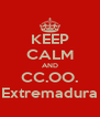KEEP CALM AND CC.OO. Extremadura - Personalised Poster A4 size