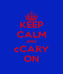 KEEP CALM AND cCARY ON - Personalised Poster A4 size