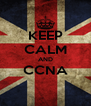 KEEP CALM AND CCNA  - Personalised Poster A4 size