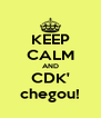 KEEP CALM AND CDK' chegou! - Personalised Poster A4 size
