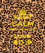 KEEP CALM AND ( ce naiba..)  Love 6D :P - Personalised Poster A4 size