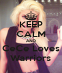 KEEP CALM AND CeCe Loves Warriors - Personalised Poster A4 size