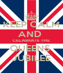 KEEP CALM AND  CELABRATE THE QUEENS  JUBILEE - Personalised Poster A4 size