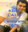 KEEP CALM AND Celebrate 167k - Personalised Poster A4 size