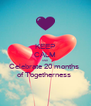 KEEP CALM AND Celebrate 20 months  of Togetherness  - Personalised Poster A4 size