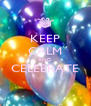 KEEP CALM AND CELEBRATE  - Personalised Poster A4 size