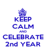 KEEP CALM AND CELEBRATE 2nd YEAR - Personalised Poster A4 size