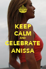 KEEP CALM AND CELEBRATE ANISSA - Personalised Poster A4 size