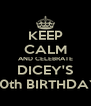 KEEP CALM AND CELEBRATE DICEY'S 20th BIRTHDAY - Personalised Poster A4 size