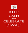 KEEP CALM AND CELEBRATE DIWALI! - Personalised Poster A4 size