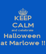 KEEP CALM and celebrate  Halloween  at Marlowe !! - Personalised Poster A4 size