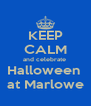 KEEP CALM and celebrate  Halloween  at Marlowe - Personalised Poster A4 size