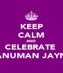 KEEP CALM AND CELEBRATE  HANUMAN JAYNTI - Personalised Poster A4 size