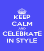 KEEP CALM AND CELEBRATE IN STYLE - Personalised Poster A4 size