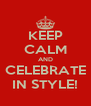KEEP CALM AND CELEBRATE IN STYLE! - Personalised Poster A4 size