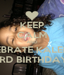 KEEP CALM AND CELEBRATE KALEIGH'S 3RD BIRTHDAY  - Personalised Poster A4 size