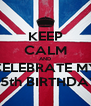 KEEP CALM AND CELEBRATE MY 25th BIRTHDAY - Personalised Poster A4 size