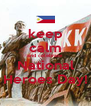 keep calm and celebrate National Heroes Day! - Personalised Poster A4 size