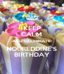 KEEP CALM AND CELEBRATE  NOUREDDINE'S BIRTHDAY - Personalised Poster A4 size