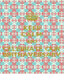 KEEP CALM AND CELEBRATE OUR BIRTHAVERSARY - Personalised Poster A4 size