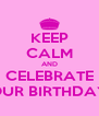 KEEP CALM AND CELEBRATE OUR BIRTHDAY - Personalised Poster A4 size