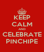 KEEP CALM AND CELEBRATE PINCHIPE - Personalised Poster A4 size