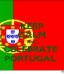KEEP CALM AND CELEBRATE  PORTUGAL  - Personalised Poster A4 size