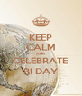 KEEP CALM AND CELEBRATE RI DAY - Personalised Poster A4 size