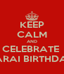 KEEP CALM AND CELEBRATE  SARAI BIRTHDAY - Personalised Poster A4 size