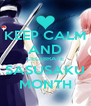 KEEP CALM AND CELEBRATE SASUSAKU MONTH - Personalised Poster A4 size