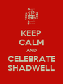 KEEP CALM AND CELEBRATE SHADWELL - Personalised Poster A4 size