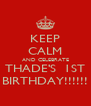 KEEP CALM AND CELEBRATE THADE'S  1ST BIRTHDAY!!!!!! - Personalised Poster A4 size