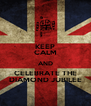 KEEP CALM AND CELEBRATE THE DIAMOND JUBILEE - Personalised Poster A4 size
